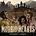 Morbid Hearts: Dead Hearts, Book 1 Audiobook by Susanne L. Lambdin Narrated by Jim Foster