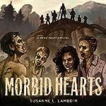 Morbid Hearts: Dead Hearts, Book 1   Susanne L. Lambdin