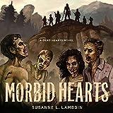 Morbid Hearts: Dead Hearts, Book 1