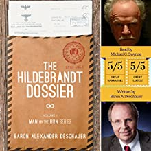The Hildebrandt Dossier: Man on the Run, Book 1 Audiobook by Baron Alexander Deschauer Narrated by Michael C. Gwynne
