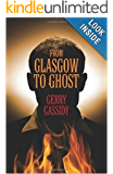 From Glasgow to Ghost (English Edition)
