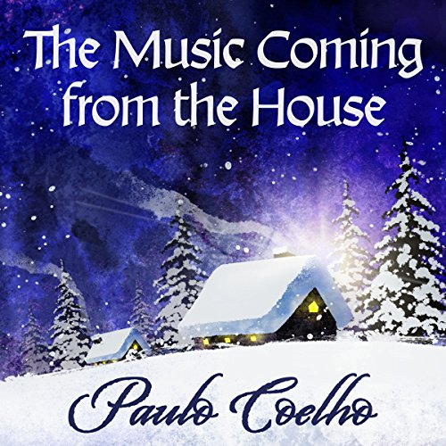 The Music Coming from the House by Paulo Coelho is a story of human values and the Christmas spirit.