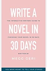 Write A Novel In 30 Days: The interactive writers guide to finishing your novel in 30 days Kindle Edition
