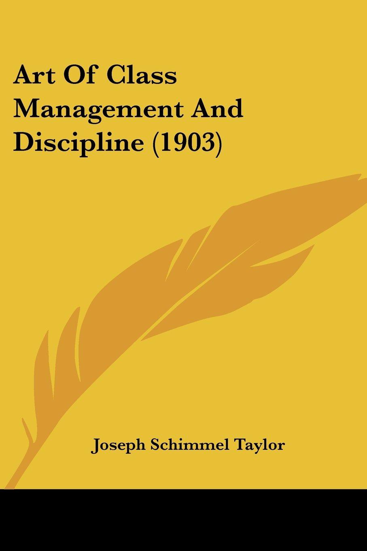 Art Of Class Management And Discipline (1903) ebook
