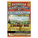 LE DIAMANT NOIR: Culture et connaissance de la truffe (French Edition)