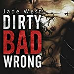 Dirty Bad Wrong | Jade West