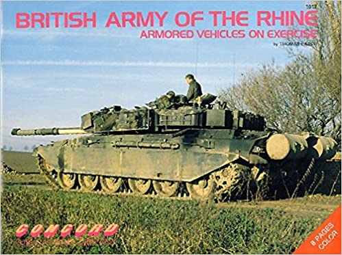 British Army of the Rhine: Armoured Vehicles on Exercise by Thomas Laber (1992-05-04)