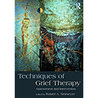 Techniques of Grief Therapy: Assessment and Intervention (Series in Death, Dying, and Bereavement) (English Edition)