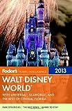 Walt Disney World 2013, Fodor Travel Publications Staff, 0307929442