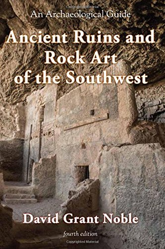 Ancient Ruins and Rock Art of the Southwest: An Archaeological Guide - Grant Rocks