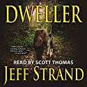 Dweller Audiobook by Jeff Strand Narrated by Scott Thomas