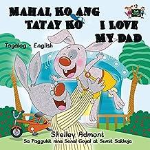 Mahal Ko ang Tatay Ko I Love My Dad (filipino children's books, tagalog for beginners): tagalog books for toddlers