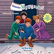 February Friend: Calendar Mysteries, Book 2   Ron Roy