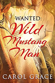 Wanted: Wild Mustang Man by [Grace, Carol]