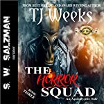 The Horror Squad 3 | TJ Weeks