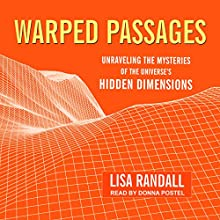 Warped Passages: Unraveling the Mysteries of the Universe's Hidden Dimensions Audiobook by Lisa Randall Narrated by Donna Postel