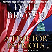 A Time for Patriots: A Novel | Dale Brown