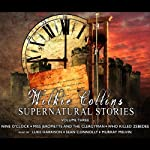 Wilkie Collins Supernatural Stories: Volume 3 | Wilkie Collins