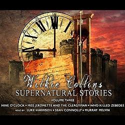 Wilkie Collins Supernatural Stories: Volume 3