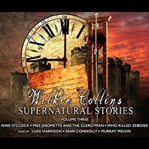 Wilkie Collins Supernatural Stories: Volume 3 Audiobook