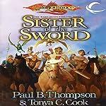 Sister of the Sword: Dragonlance: Barbarians, Book 3 | Paul B. Thompson,Tonya C. Cook