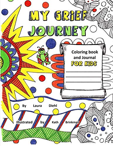 (My Grief Journey: Coloring Book and Journal FOR KIDS)