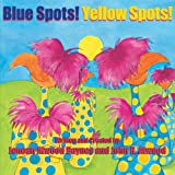 Blue Spots! Yellow Spots!, Jenean Atwood Baynes and John H. Atwood, 1466949694