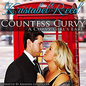 Countess Curvy: A Curvy Girl's Earl Audiobook