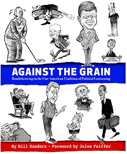 Against the Grain: Bombthrowing in the Fine American Tradition of Political Cartooning