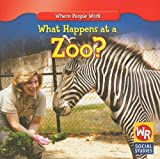 What Happens at a Zoo? (Where People Work)