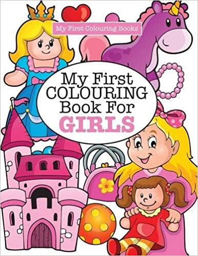 My First Colouring Book For Girls ( Crazy Colouring For Kids)