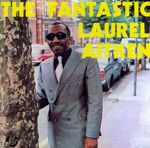 The Fantastic Laurel Aitken /  Laurel Aitken - Garden Laurel