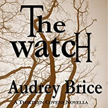 The Watch: Fourteen Tales of Thirteen Covens, Book 5 Audiobook by Audrey Brice Narrated by Scott R. Smith