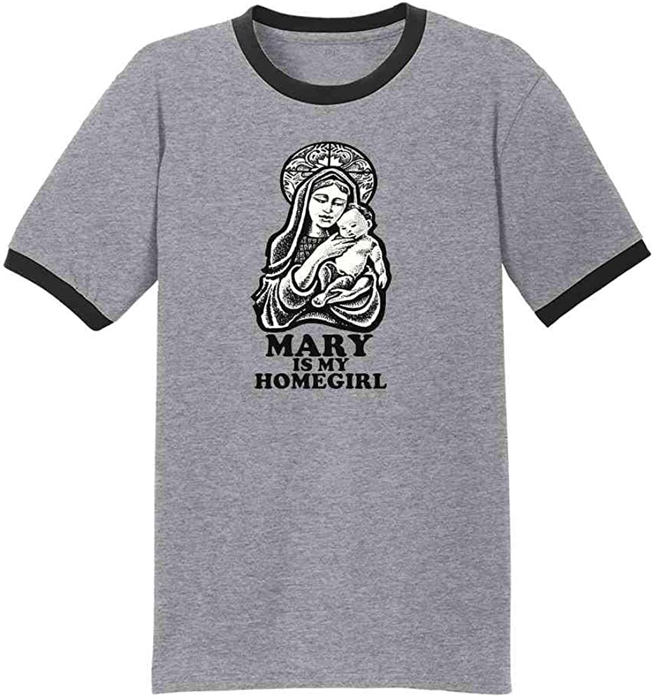 MARY IS MY HOMEGIRL Religious Adult T-Shirt All Sizes