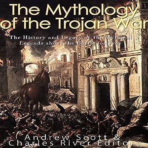 The Mythology of the Trojan War Audiobook