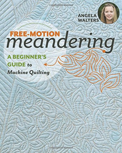 Find Discount Free-Motion Meandering: A Beginners Guide to Machine Quilting