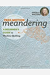 Free-Motion Meandering: A Beginners Guide to Machine Quilting Paperback