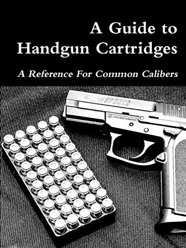 A Guide to Handgun Cartridges (Remington Cartridge Ballistics)