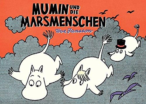 Mumin und die Marsmenschen Gebundenes Buch – 1. September 2017 Tove Jansson Annette von der Weppen Michael Groenewald Matthias Wieland