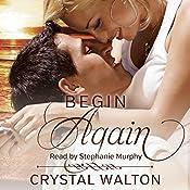 Begin Again: Home in You, Book 2 | Crystal Walton