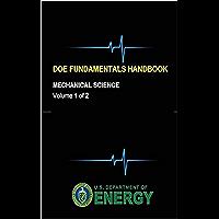 DOE Fundamentals Handbook - Mechanical Science (Volume 1 of 2) (English Edition)