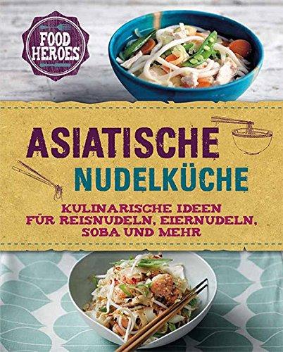 asiatische-nudelkche-kulinarische-ideen-fr-reisnudeln-eiernudeln-soba-und-mehr
