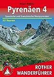 Pyrenäen 4: Spanische und französiche Westpyrenäen. 53 Touren. (Rother Wanderführer)