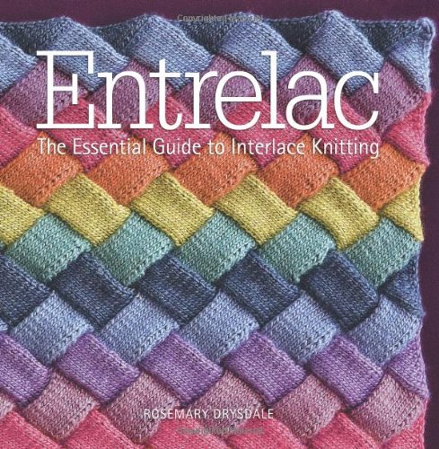 Entrelac: The Essential Guide to Interlace Knitting by Rosemary Drysdale (November 02, 2010) Hardcover – 1602 B015X4UETO