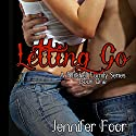 Letting Go: Mitchell Family, Book 1 Audiobook by Jennifer Foor Narrated by John Lane, Elizabeth Powers