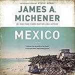 Mexico: A Novel | James A. Michener