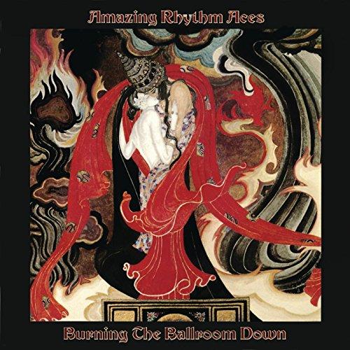 Burning the Ballroom Down (Amazing Rhythm Aces Burning The Ballroom Down)