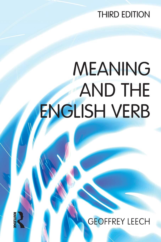 Meaning and the English Verb  Leech, Geoffrey N. Amazon.de Bücher