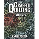 Graffiti Quilting - Volume 2: Even more Graffiti Quilting to keep your quilts sharp and unique!