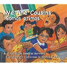 We Are Cousins/Somos Primos